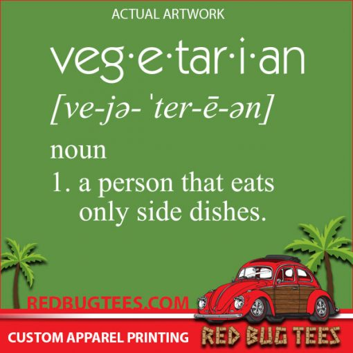 Vegetarian Definition Shirt Artwork - A Person That Eats Only Side Dishes