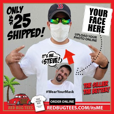 It's Me... STEVE! Custom Social Distancing Mask Coronavirus 2020 Funny T-Shirt