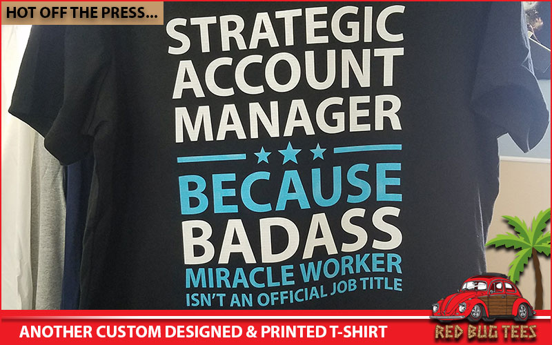 Strategic Account Manager – BadAss Miracle Worker Isn't An Official Job Title – Funny T-Shirt